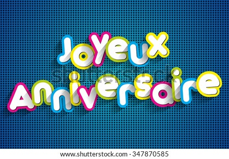 Happy Birthday In French Joyeux Anniversaire Vector Download Free