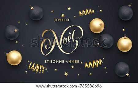 Joyeux Noel and Bonne Annee French Merry Christmas and Happy New Year golden decoration, calligraphy gold font for greeting card black background design. Vector Christmas holiday shiny star confetti