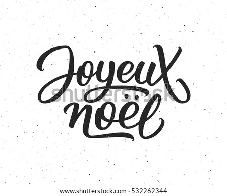 Joyeux Noel calligraphic text on white textured background. Vector vintage greeting card for Merry Christmas with french lettering.