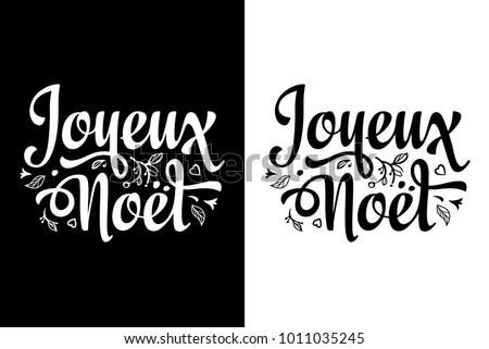 Joyeux Noel - French text for greeting cards and banners. Christmas lettering. English translation: Merry Christmas