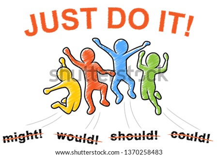 """Joyful and motivated jumping people / """"might!, would!, should!, could! – JUST DO IT!"""" / Colorful hatched vector drawing"""