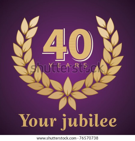Jubilee, golden laurel wreath 40 years