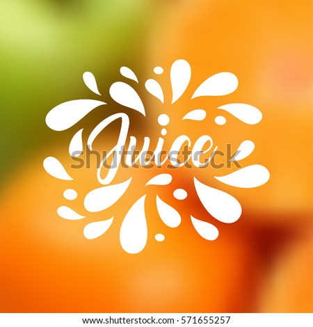 Juice hand written lettering, juice logo, label or badge for groceries, fruit stores, packaging and advertising on blurred background. Splash with drops badge Logotype design. Vector illustration.