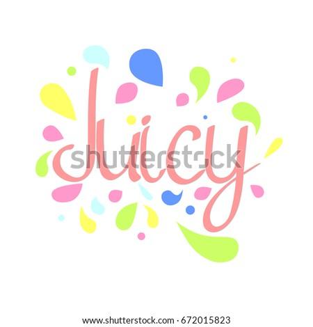 Juicy hand lettering, word logo design template, vector illustration #672015823
