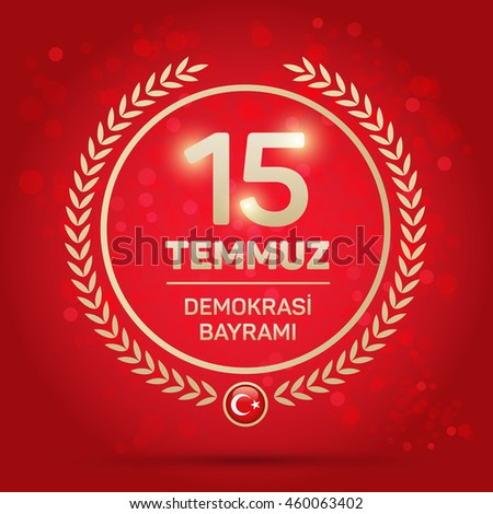 "July 15, 2016 Happy holidays democracy Republic of Turkey Celebration Badge - English ""July 15, 2016 Happy holidays democracy Republic of Turkey Celebration Badge"""
