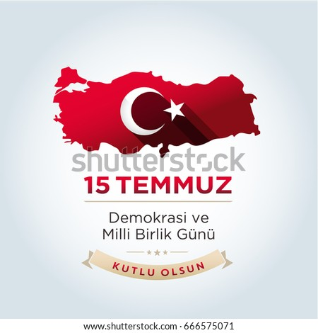 "July 15, 2016 Happy holidays democracy Republic of Turkey Celebration Card and Turkey Map, - English ""July 15, Happy holidays democracy Republic of Turkey Celebration Badge"" - Vector"