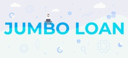 Jumbo Loan concept. Mortgage used to finance properties that are too expensive for a conventional conforming loan. Simple vector horizonal banner illustration.