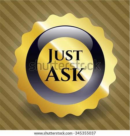 Just Ask golden badge