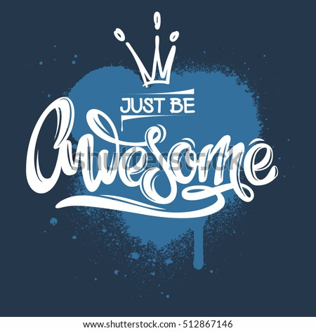 just be awesome inspirational