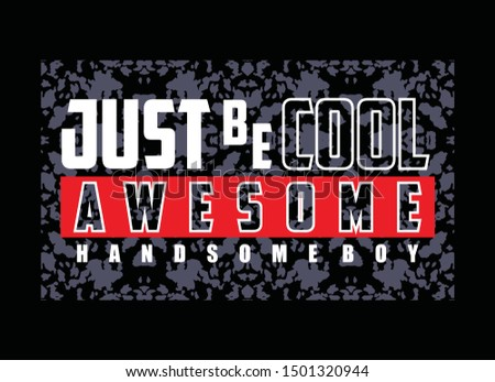 JUST BE COOL AWESOME, Typography For T-Shirt Print, Vectors Сток-фото ©