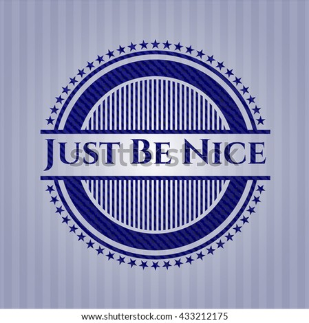 Just Be Nice badge with jean texture