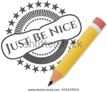 Just Be Nice draw with pencil effect