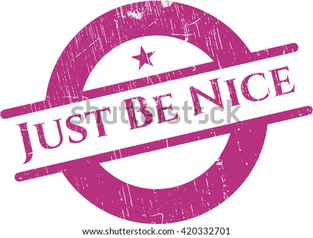 Just Be Nice rubber grunge seal