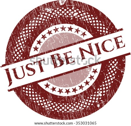 Just Be Nice rubber grunge texture seal