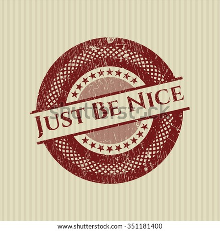 Just Be Nice rubber seal with grunge texture