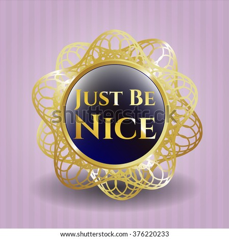 Just Be Nice shiny badge
