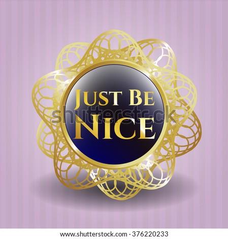 Just Be Nice shiny badge