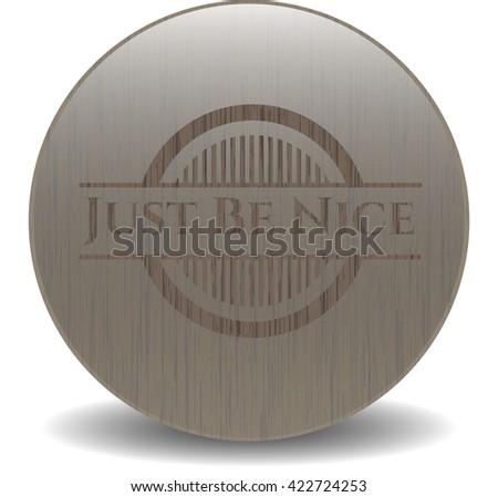 Just Be Nice wood emblem