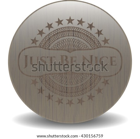 Just Be Nice wood emblem. Vintage.