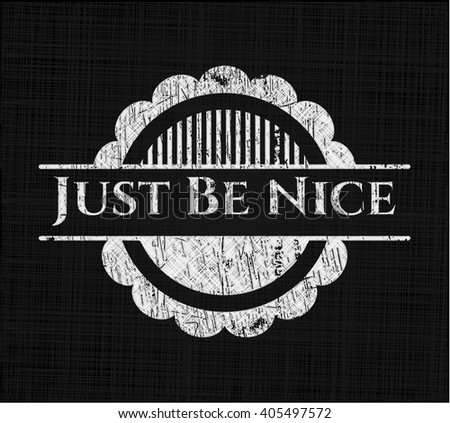 Just Be Nice written with chalkboard texture