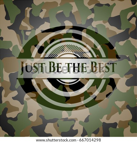 just be the best on camouflage