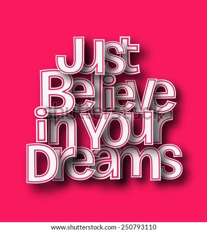 just belive in your dreams text