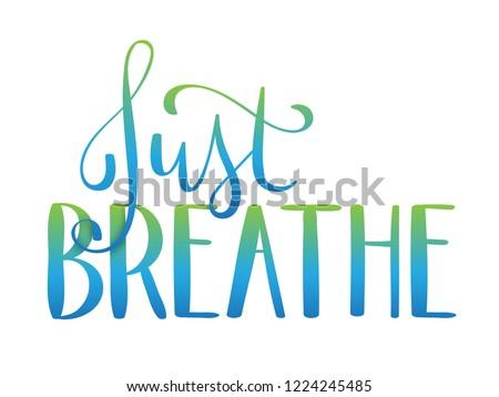 just breathe brush calligraphy