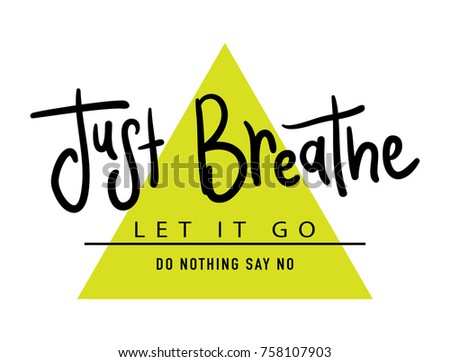 just breathe let it go