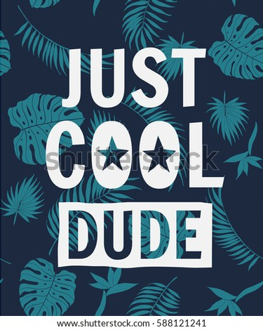 just cool dude slogan with