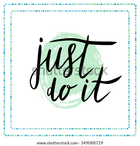 just do it motivational quote