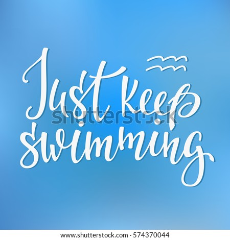 just keep swimming quote...