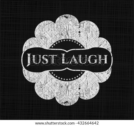 Just Laugh with chalkboard texture