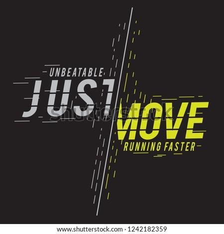 Just move running sport typography, tee shirt graphics, vectors