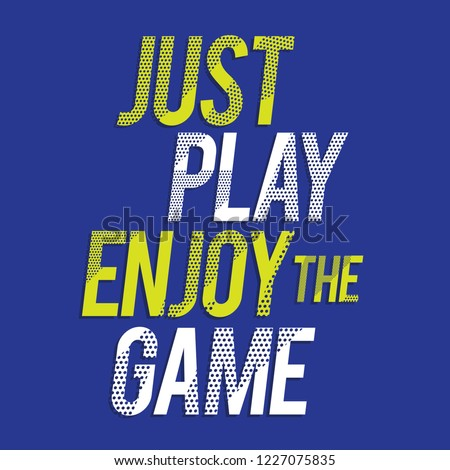 Just play typography, tee shirt graphics, vectors, sport