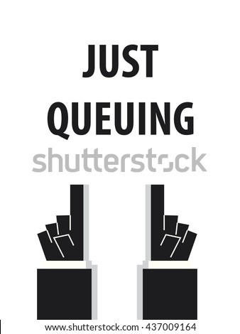 just queuing typography vector