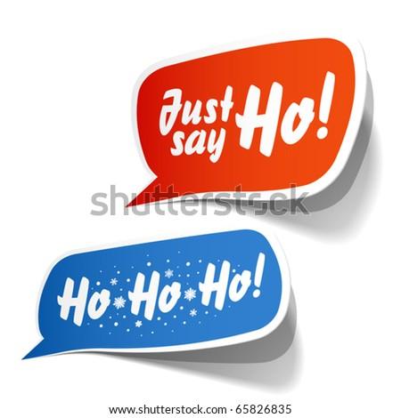 Just Say Ho! Speech bubble. Vector.