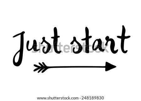 just start motivational quote