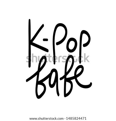 K-pop babe, black lettering print for girl' t-shirt. South korean popular music fan typography poster. Asian singer, band, celebrity lover design element.