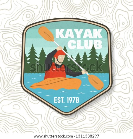 Kayak club patch. Vector illustration. Concept for shirt, print, stamp or tee. Vintage typography design with kayaker silhouette. Extreme water sport. Outdoor adventure emblems, kayak patches.