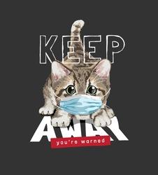 keep away slogan with crouching kitten wearing face mask illustration