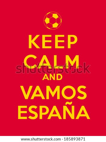 keep calm and come on spain