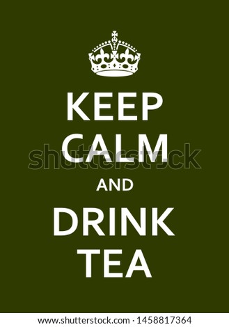 Keep Calm And Drink Tea Green Poster With Crown