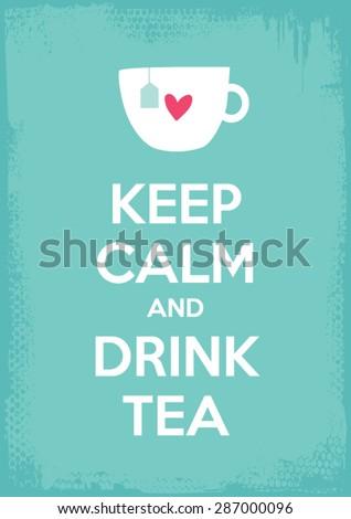 keep calm and drink tea vector illustration art