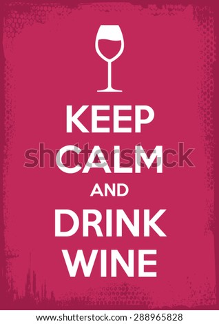 keep calm and drink wine vector illustration art
