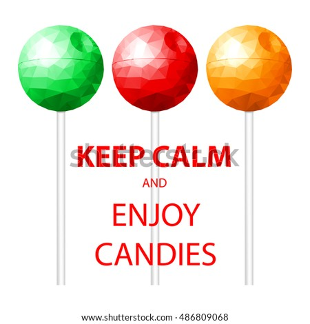 keep calm and enjoy candies