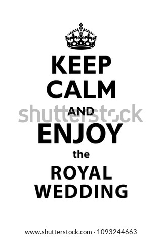 Keep Calm and Enjoy the Royal Wedding quotation.
