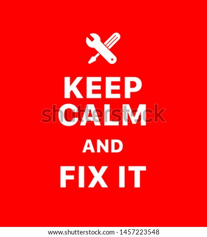 Keep calm and fix it. Creative poster concept. Typography poster. Card of invitation. Motivation. Modern lettering inspirational quote isolated on red background