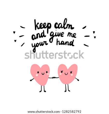 keep calm and give me your hand