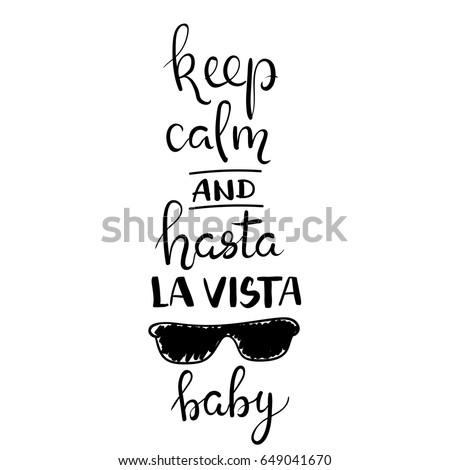 keep calm and hasta la vista