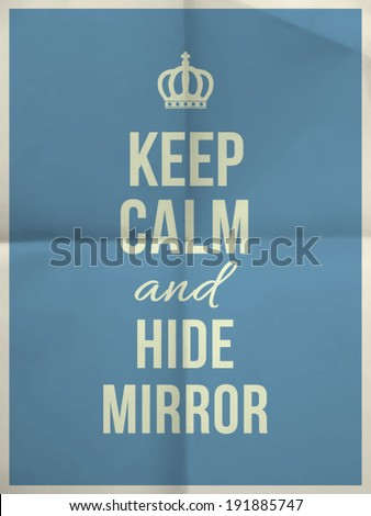 Keep calm and hide mirror quote on blue folded in four paper texture with frame